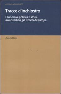 Tracce d'inchiostro. Economia, politica e storia in alcuni libri già freschi di stampa