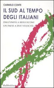 Il Sud al tempo degli italiani. Dall'Unità a Berlusconi un Paese a due velocità