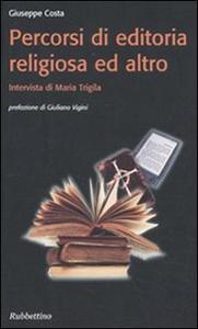 Libro Percorsi di editoria religiosa ed altro Giuseppe Costa