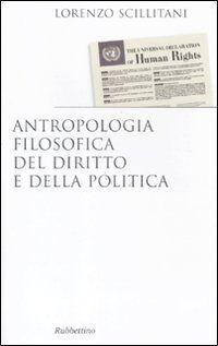 Antropologia filosofica del diritto e della politica
