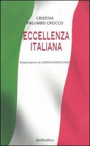 Foto Cover di Eccellenza italiana, Libro di Cristina Palumbo Crocco, edito da Rubbettino