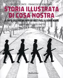 Storia illustrata di Cosa Nostra. La mafia siciliana dal mito dei Beati Paoli ai giorni nostri