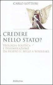 Credere nello Stato? Teologia politica e dissimulazione da Filippo Il Bello a Wikileaks