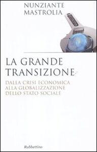 La grande transizione. Dalla crisi economica alla globalizzazione dello stato sociale