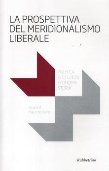 Milanospringparade.it La prospettiva del meridionalismo liberale. Politica, istituzioni, economia, storia Image