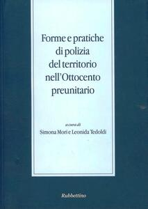 Forme e pratiche di polizia del territorio nell'Ottocento preunitario