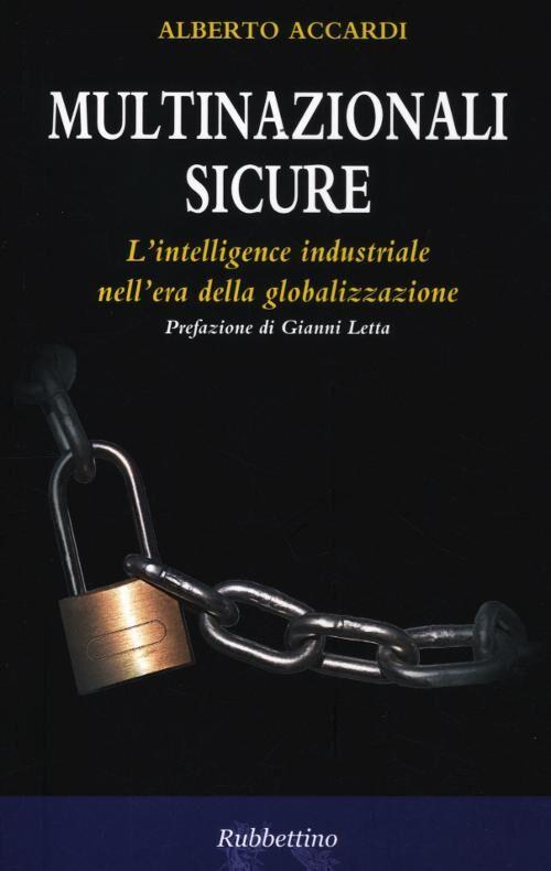 Multinazionali sicure. L'intelligence industriale nell'era della globalizzazione
