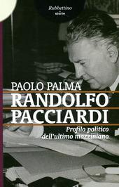 Randolfo Pacciardi. Profilo politico dell'ultimo mazziniano