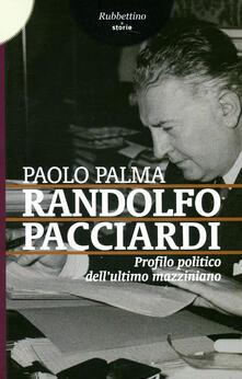 Camfeed.it Randolfo Pacciardi. Profilo politico dell'ultimo mazziniano Image