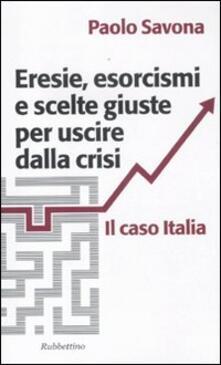 Equilibrifestival.it Eresie, esorcismi e scelte giuste per uscire dalla crisi. Il caso Italia Image
