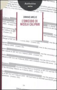 Foto Cover di L' omicidio di Nicola Calipari, Libro di Erminio Amelio, edito da Rubbettino