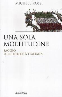 Una sola moltitudine. Saggio sullidentità italiana.pdf