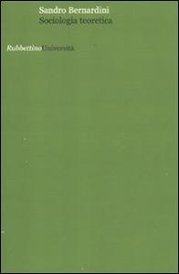 Libro Sociologia teoretica Sandro Bernardini