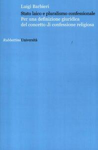 Stato laico e pluralismo confessionale. Per una definizione giuridica del concetto di confessione