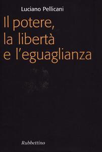 Il potere, la libertà e l'eguaglianza
