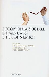 Libro L' economia sociale di mercato e i suoi nemici