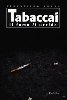 Tabaccai. Il fumo li uccide - Sebastiano Ambra - copertina