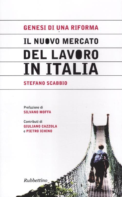 Genesi di una riforma. Il nuovo mercato del lavoro in Italia