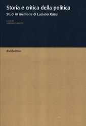 Storia e critica della politica. Studi in memoria di Luciano Russi