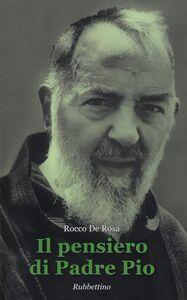Foto Cover di Il pensiero di Padre Pio, Libro di Rocco De Rosa, edito da Rubbettino