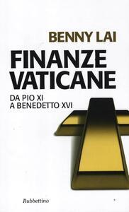 Libro Finanze vaticane. Da Pio XI a Benedetto XVI Benny Lai