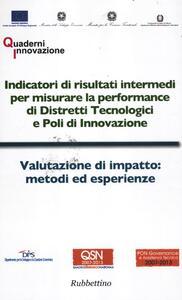 Indicatori di risultati intermedi per misurare la performance di distretti tecnologici e poli di innovazione-Valutazione di impatto: metodi ed esperienze