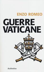 Foto Cover di Guerre vaticane, Libro di Enzo Romeo, edito da Rubbettino