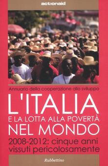 Writersfactory.it L' Italia e la lotta alla povertà del mondo. 2008-2012: cinque anni vissuti pericolosamente Image