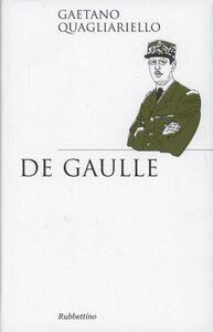 Foto Cover di De Gaulle, Libro di Gaetano Quagliarello, edito da Rubbettino