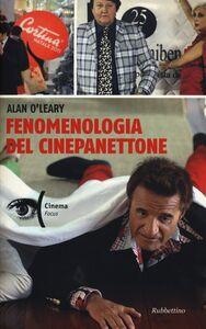 Libro Fenomenologia del cinepanettone Alan O'Leary