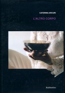 Libro L' altro corpo Caterina Arcuri