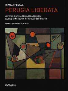 Rallydeicolliscaligeri.it Perugia liberata. Artisti e sistema dell'arte a Perugia da fine anni trenta ai primi anni cinquanta Image