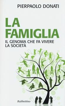 La famiglia. Il genoma che fa vivere la società.pdf