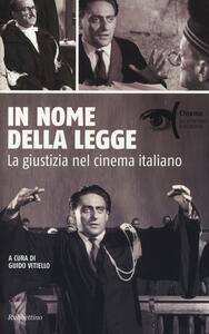 Libro In nome della legge. La giustizia nel cinema italiano