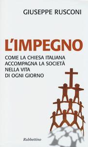 L' impegno. Come la Chiesa italiana accompagna la società nella vita di ogni giorno