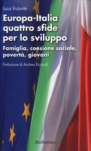 Europa-Italia quattro sfide per lo sviluppo. Famiglia, coesione sociale, povertà, giovani