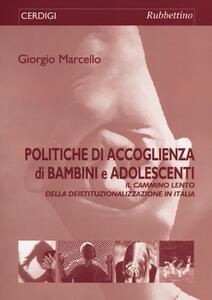 Politiche di accoglienza di bambini e adolescenti. Il «cammino lento» della deistituzionalizzazione in Italia