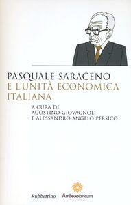 Libro Pasquale Saraceno e l'unità economica italiana