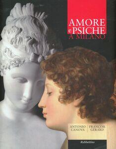 Foto Cover di Amore e Psiche a Milano. Antonio Canova, François Gérard, Libro di  edito da Rubbettino