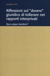 Riflessioni sul «dovere» giuridico di tollerare nei rapporti interprivati. Quo usque tandem?