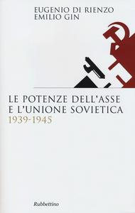 Libro Le potenze dell'asse e l'Unione Sovietica 1939-1945 Eugenio Di Rienzo , Emilio Gin