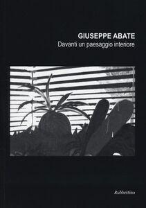 Foto Cover di Giuseppe Abate. Davanti un paesaggio interiore, Libro di  edito da Rubbettino