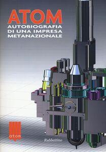 Foto Cover di Atom autobiografia di una impresa metanazionale, Libro di  edito da Rubbettino