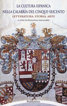 Osteriamondodoroverona.it La cultura ispanica nella Calabria del Cinque-Seicento. Letteratura, storia, arte Image