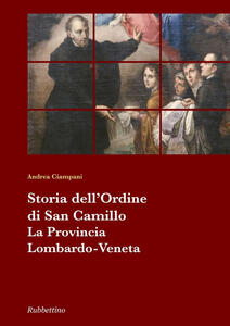 Storia dell'Ordine di San Camillo. La provincia Lombardo Veneta