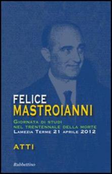 Equilibrifestival.it Felice Mastroianni. Giornata di studi nel trentennale della morte. Atti Image