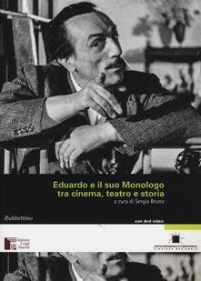 Mercatinidinataletorino.it Eduardo e il suo Monologo tra cinema, teatro e storia. Con DVD Image