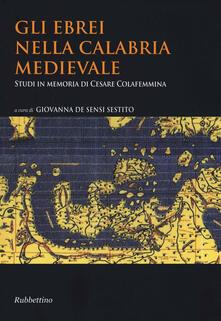 Gli ebrei nella Calabria medievale. Studi in memoria di Cesare Colafemmina.pdf