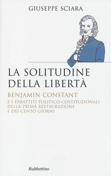 Camfeed.it La solitudine della libertà. Benjamin Constant e i dibattiti politico-costituzionali della prima restaurazione e dei cento giorni Image