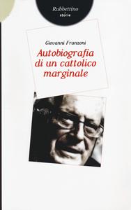 Libro Autobiografia di un cattolico marginale Giovanni Franzoni